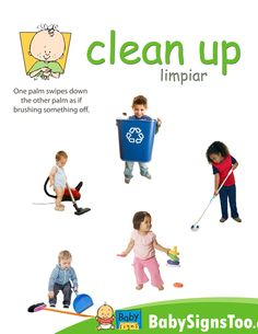 Poster with the sign for CLEAN UP  http://www.BabySignsToo.com  #BabySigns #babysignlanguage #ASL