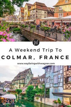 Going on a weekend trip to Colmar, France? These are the best things to do in the beautiful city of Colmar! (Top View Europe)