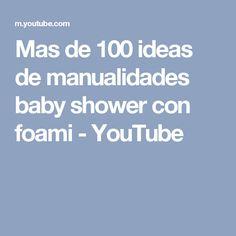 Mas de 100 ideas de manualidades baby shower con foami - YouTube