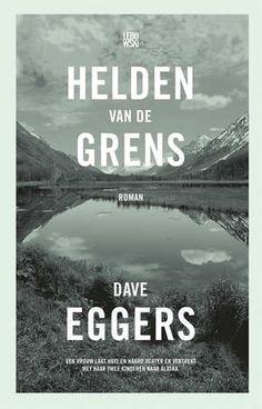 70/2016 Dave Eggers - De helden van de grens