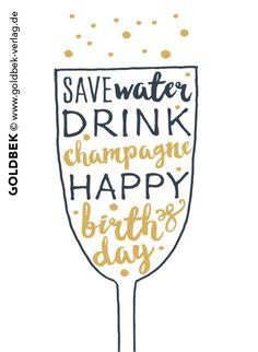Postkarten - Geburtstag. Save water drink champagne!