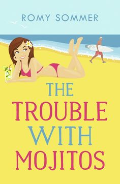 New 2019 cover for 'The Trouble with Mojitos', contemporary romance novel from Romy Sommer