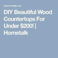 DIY Beautiful Wood Countertops For Under $200!   Hometalk