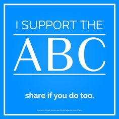 Tanya Plibersek  I support the #ABC. SHARE if you do too and SIGN the petition: www.alp.org.au/i_support_our_abc