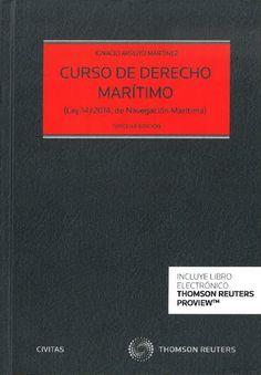 Curso de derecho marítimo : (ley 14/2014, de Navegación Marítima) / Ignacio Arroyo.    3ª ed. (2ª en Civitas).    Civitas, 2015