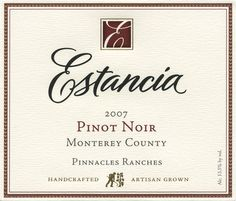 Estancia Pinot Noir- my favorite