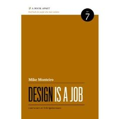 Co-founder of Mule Design and raconteur Mike Monteiro wants to help you do your job better. From contracts to selling design, from working with clients to working with each other, this brief book is packed with knowledge you can't afford not to know.