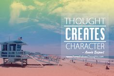 Thought creates character. – Annie Besant Comments comments