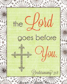 Printable Christian Sign The LORD goes by DesignsbyLindaNee
