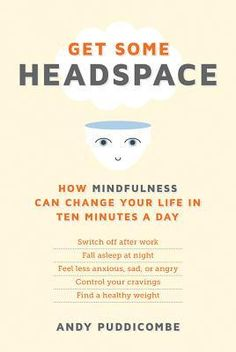 https://www.goodreads.com/book/show/13167215-get-some-headspace