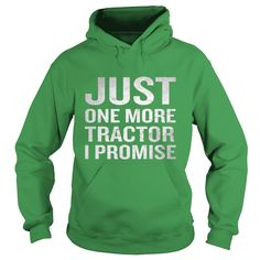 Just One More Tractor I Promise Funny Quote Farmers T-Shirt