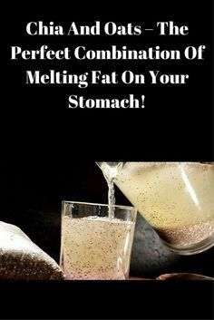 Chia And Oats – The Perfect Combination Of Melting Fat On Your Stomach!!!!