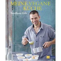 Meine vegane Küche: Surdhams Kitchen: Amazon.de: Surdham Göb: Bücher
