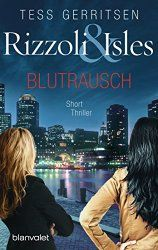Rizzoli & Isles - Blutrausch: Short Thriller (German Edition)