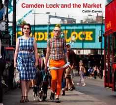 Camden Lock and the Market by Caitlin Davies