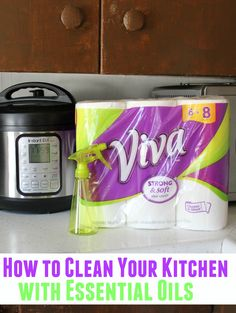 How to Clean Your Kitchen Fast With Essential Oils