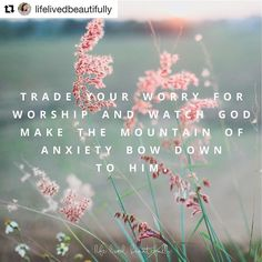 I thought this was gorgeous!  #Repost @lifelivedbeautifully with @repostapp  When worry starts to steal my joy and cloud my vision I've started doing three things:  1. Speak it out loud. Instead of letting fester in my heart and make small things into giant mountains I speak it to the Lord and to a trusted friend. I lay it at the foot of the cross and hand it over to Jesus who already knows the cares of my heart and is faithful to bear the load for me. 2. Pray. Claim Scripture. Ask the Lord…