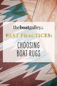 Rugs can make a boat more homey. Here's what you need to know before you buy yours.