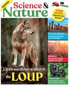Science et Nature 5 - L'extraordinaire destin du loup Destin, Parallel Universe, New Technology, Wolves