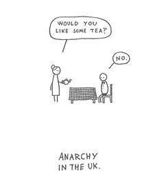 #anarchy #uk #wouldyoulikesometea #britishproblems #funny