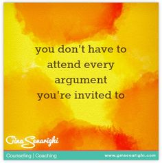 Hubby and I realized this early in our marriage. We stopped attending the invitations to fight we'd give each other--and eventually we stopped inviting each other to the fights! Arguing isn't really a bad thing in a marriage--it shows passion, but reserve it for something really important and argue fairly and respectfully! :)
