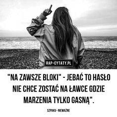 #rapcytatyofficial #rapcytaty #hiphopcytaty #cytaty #cytat #rap #hiphop #polskirap #polskihiphop #tylkorap #jednamiłość #cytatyrap… Positive Words, Rap, Hip Hop, Positivity, Motivation, Memes, Quotes, Life, Proverbs Quotes