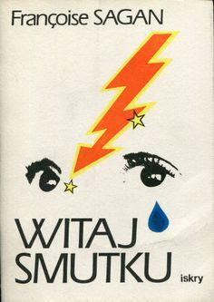 """""""Witaj smutku"""" Françoise Sagan Translated by Anna Gostyńska and Jadwiga Olędzka Cover by Anna Wunderlich Published by Wydawnictwo Iskry 1990"""