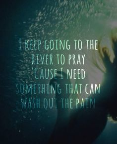 Ella Henderson Ghost lyrics ... I keep going to the river to pray cause I need something to wash out the pain