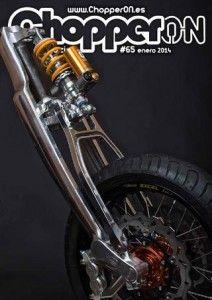 ChopperON #65 de Enero del 2014. La publicación mensual y online sobre la Cultura Custom. La primera semana de cada mes gratis en tu pantalla.