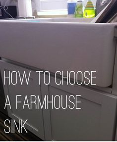 farmhouse sink - what to consider when choosing one. Lots of factors.