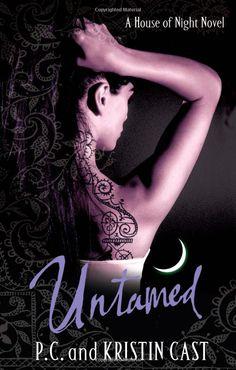 Untamed (House of Night): Amazon.co.uk: P.C. Cast, Kristin Cast: Books