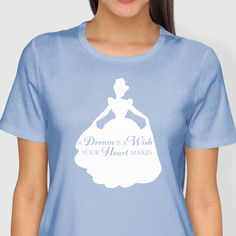 Disney Shirts - A Dream is a Wish your Heart makes - Cinderella by ArthadonApparel on Etsy https://www.etsy.com/listing/274628790/disney-shirts-a-dream-is-a-wish-your