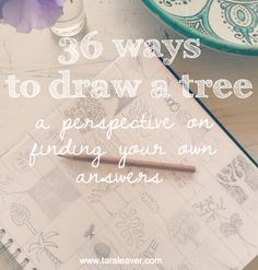 Creativity exercise/ 36 ways to draw a tree :: a perspective on finding your own answers // taraleaver.com
