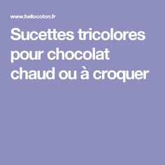 Sucettes tricolores pour chocolat chaud ou à croquer
