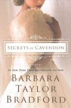 Secrets of Cavendon by Barbara Taylor Bradford. For years things have run smoothly at Cavendon Hall, with very few quarrels, dramas, or upsets among the Inghams and the Swanns. But since the end of World War II, things have changed. The Secrets of Cavendon picks up in the summer of 1949, with the new generation of the estate at the forefront of the scandal and intrigue. With romance, betrayal, heartbreak, and possible murder threatening to tear them apart, the Inghams and Swanns will have to…