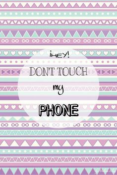 don't touch my phone backgrounds - Google keresés