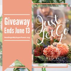 Author Interview (and a Giveaway!): Courtney Walsh & Just Let Go - Reading Is My SuperPower