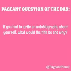 Pageant Question of the Day: Question on Autobiography Titles