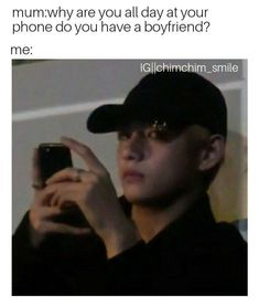 "I swear that says my mom every fucking minute , and I was just looking at Bts pictures (abs ;)) and I was like ""mom I don't have a boyfriend , i am married to 7 hot and cute guys that fill full ma life so please stop it"" Iphone 3, Taehyung, Love Pictures For Him, Funny Pictures, Funny Quotes, Funny Memes, Jokes, Bts Boys, Bts Bangtan Boy"