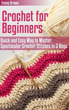 [Crafts & Hobbies & Home][Free] Crochet for Beginners: Quick and Easy Way to Master Spectacular Crochet Stitches in 3 Days (Crochet Patterns Book Crochet Afghans, Basic Crochet Stitches, Crochet Basics, Crochet Blanket Patterns, Knitting Patterns, Knit Crochet, Crotchet, Crochet Humor, Crochet Dishcloths