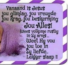 Good Night Greetings, Good Night Wishes, Good Night Quotes, Day Wishes, Good Night Prayer, Good Night Blessings, Sleep Tight Quotes, Afrikaanse Quotes, Goeie Nag