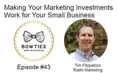 We were honored and excited to chat with Tim Kubiak on the Bowties and Business podcast. We talked about what #smallbusinesses can do to ensure they create a #marketing plan to get an ROI that works within their budgets. Check it out.