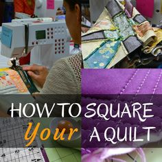 It is important to square a quilt before starting the preparation for long-arm and free motion stitching. Learn how to square any size quilt topper.
