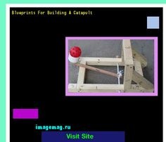 Blueprints For Building A Catapult 184840 - The Best Image Search