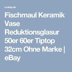 Fischmaul Keramik Vase Reduktionsglasur 50er 60er Tiptop 32cm Ohne Marke | eBay
