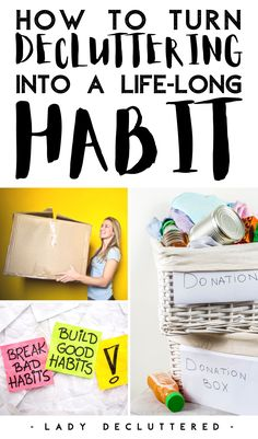 It's one thing to declutter your home once a year from learning how to add it to your normal every day routine. There is a big difference between the two! If you are sick of only having a clean and clutter-free home once a year and are looking for something a bit more permanent, then you need to make decluttering a habit! Here's how... #ladydecluttered #declutterinspiration #declutteringadvice #declutteringtips #howtodeclutteryourhome #declutterhabit