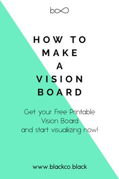 Why do I need a vision board? Visualization my friend. Get new ideas, inspiration and make your own Vision Board, DIY. Get your Free Printable Vision Board and start visualizing now.