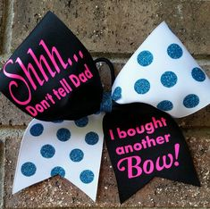 Cheer bow, Shhh...Don't tell Dad I bought another bow! by CurlyNoodleCreations on Etsy https://www.etsy.com/listing/228085023/cheer-bow-shhhdont-tell-dad-i-bought