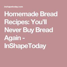 Homemade Bread Recipes You Ll Never Buy Bread Again Inshapetoday