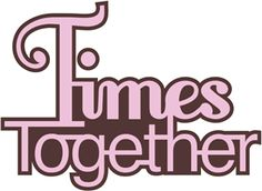 Silhouette Design Store - View Design #11991: 'times together' word phrase